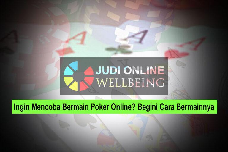 Poker Online? Begini Cara Bermainnya - Judi Online Android - Wellbeing